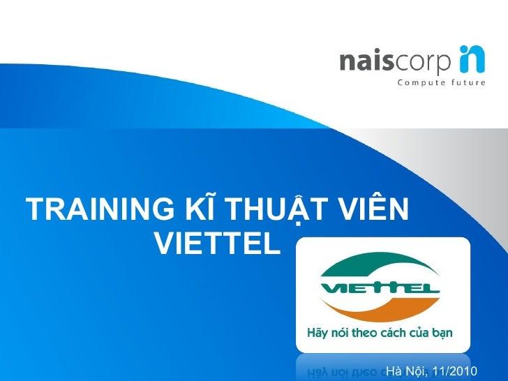 TRAINING KĨ THUẬT VIÊN VIETTEL Hà Nội, 11/2010