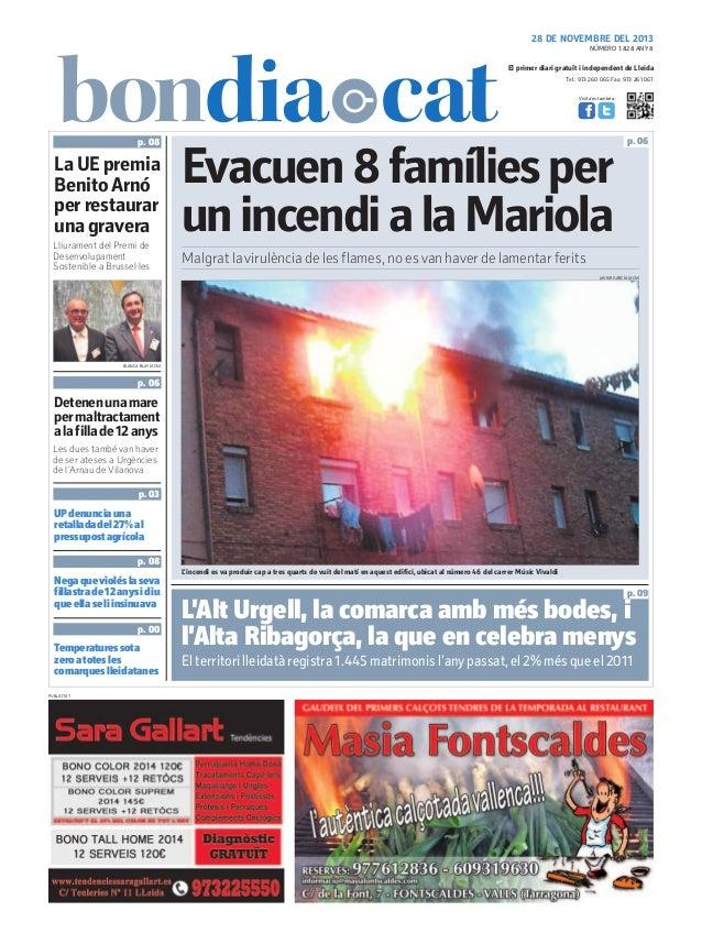28 DE NOVEMBRE DEL 2013 NÚMERO 1.828 ANY 8  El primer diari gratuït i independent de Lleida Tel.: 973 260 065 Fax: 973 261...