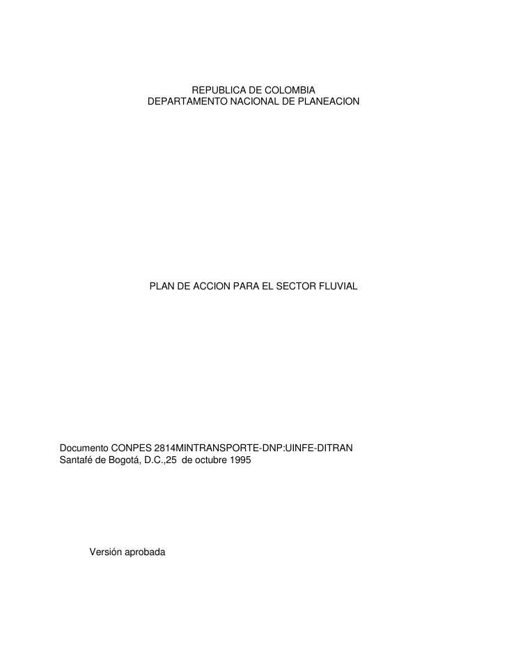 REPUBLICA DE COLOMBIA                 DEPARTAMENTO NACIONAL DE PLANEACION                 PLAN DE ACCION PARA EL SECTOR FL...