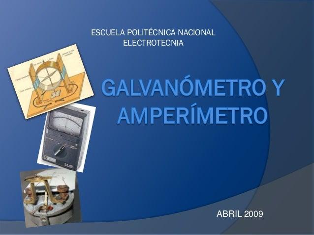 ESCUELA POLITÉCNICA NACIONAL       ELECTROTECNIA                               ABRIL 2009