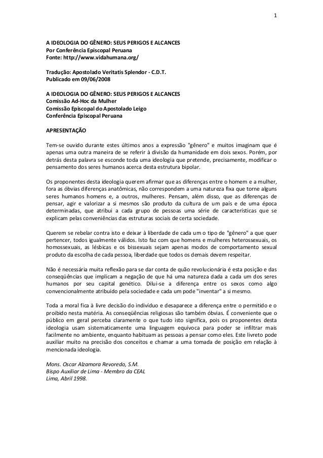 1  A IDEOLOGIA DO GÊNERO: SEUS PERIGOS E ALCANCES Por Conferência Episcopal Peruana Fonte: http://www.vidahumana.org/ Trad...
