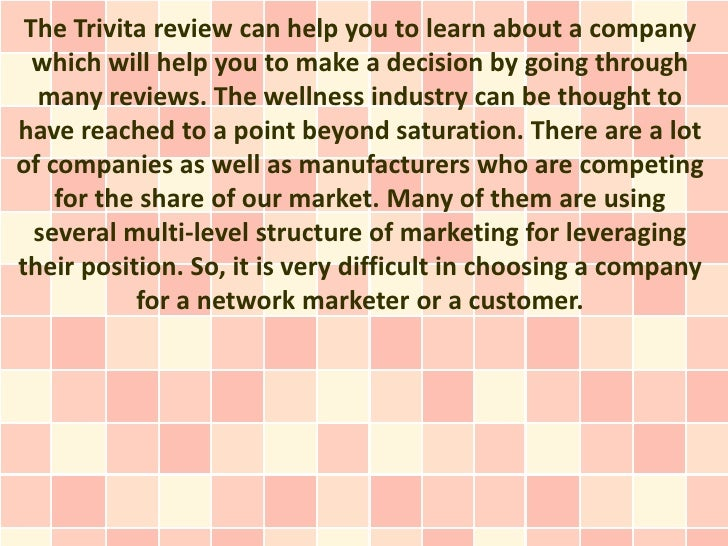 The Trivita review can help you to learn about a company  which will help you to make a decision by going through  many re...