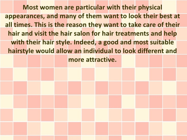 Most women are particular with their physicalappearances, and many of them want to look their best atall times. This is th...