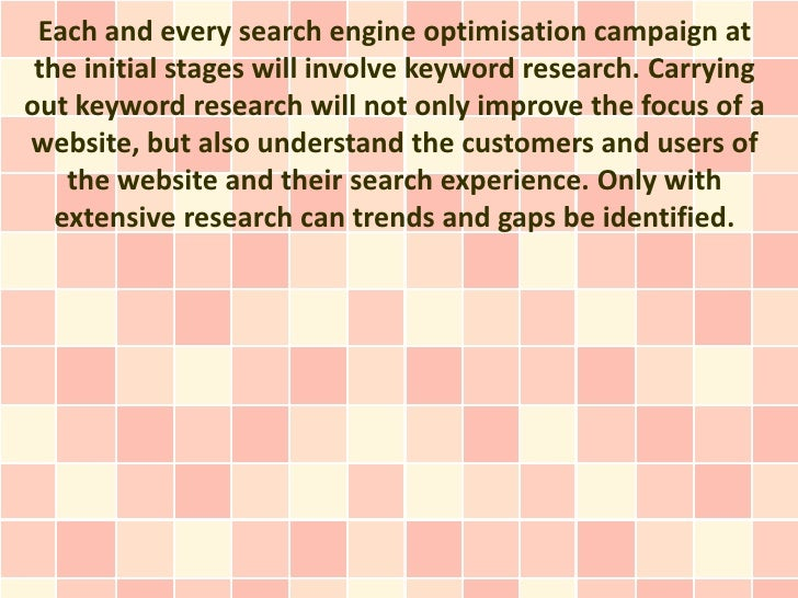 Each and every search engine optimisation campaign at the initial stages will involve keyword research. Carryingout keywor...