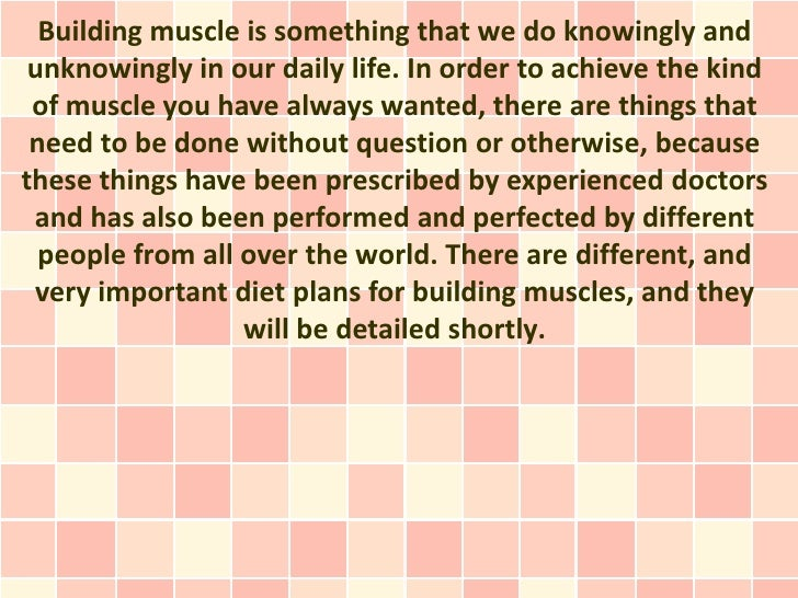 Building muscle is something that we do knowingly and unknowingly in our daily life. In order to achieve the kind of muscl...