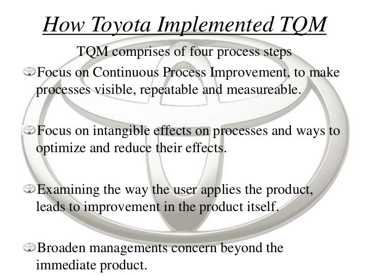 tqm toyota The toyota way principles are a series of 14 lessons we can learn from toyota's redefinition of manufacturing and business practices what are they.