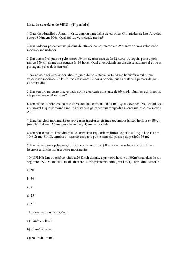 Lista de exercícios de MRU – (1º período) 1.Quando o brasileiro Joaquim Cruz ganhou a medalha de ouro nas Olimpíadas de Lo...