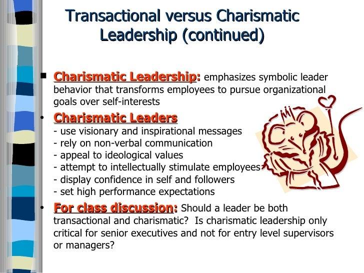 essays on carasmatic leadership Types of leaders transactional versus transformational leaders transformational leadership: a theory of leading that enhances the motivation, morale.