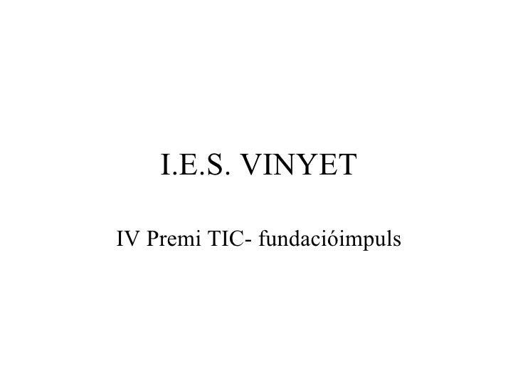 I.E.S. VINYET IV Premi TIC- fundacióimpuls