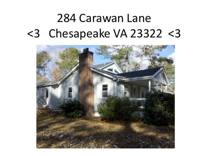 284 Carawan Lane <3   Chesapeake VA 23322  <3<br />