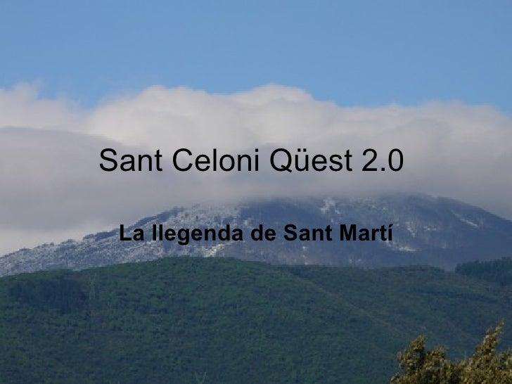 Sant Celoni Qüest 2.0  La llegenda de Sant Martí