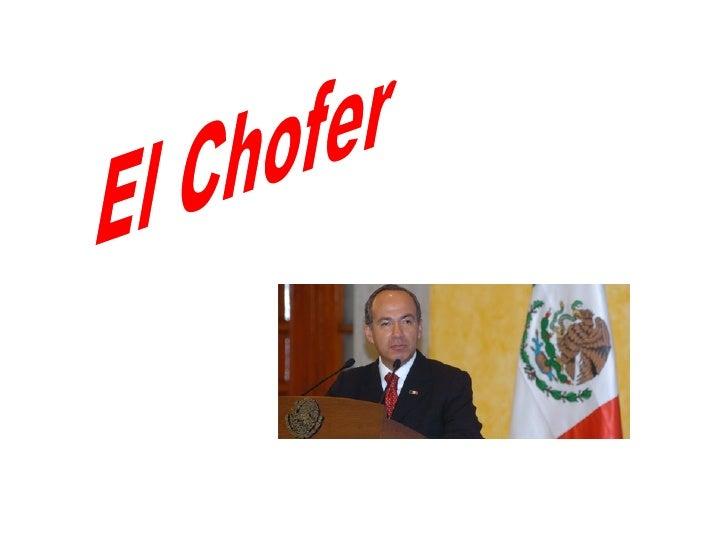 El chofer de Calderón