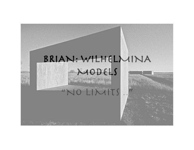 """BRIAN: WILHELMINA MODELS """"NO LIMITS .."""""""