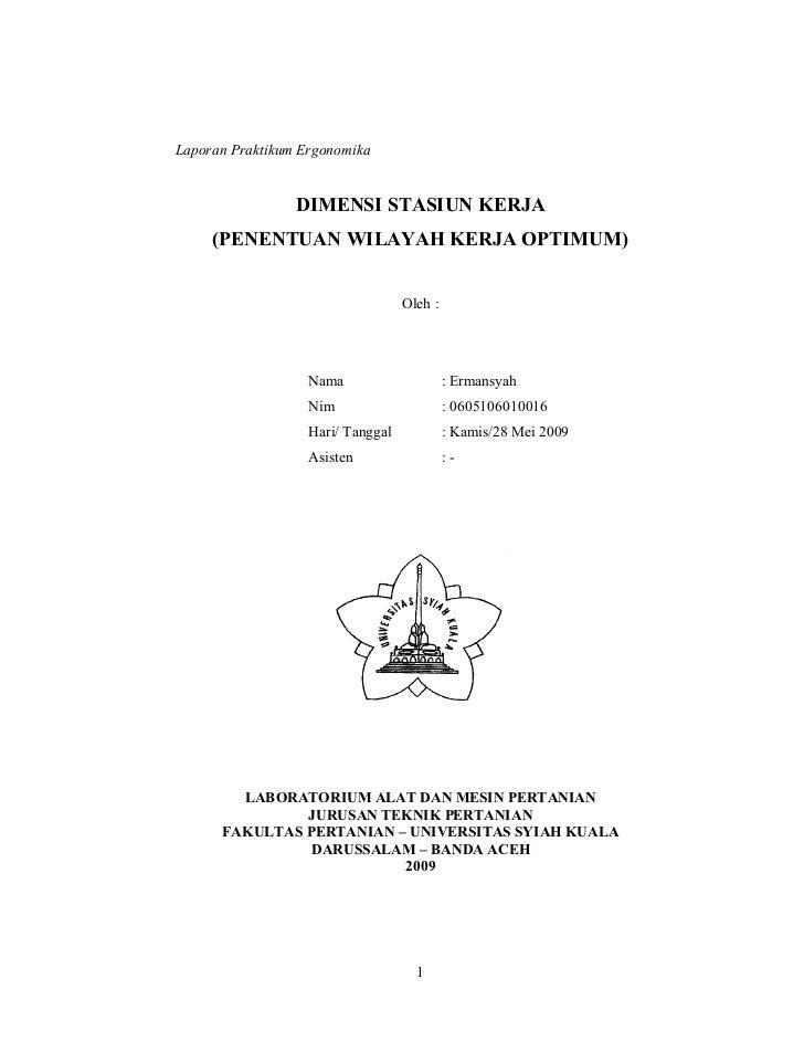 Laporan Praktikum Ergonomika                 DIMENSI STASIUN KERJA     (PENENTUAN WILAYAH KERJA OPTIMUM)                  ...