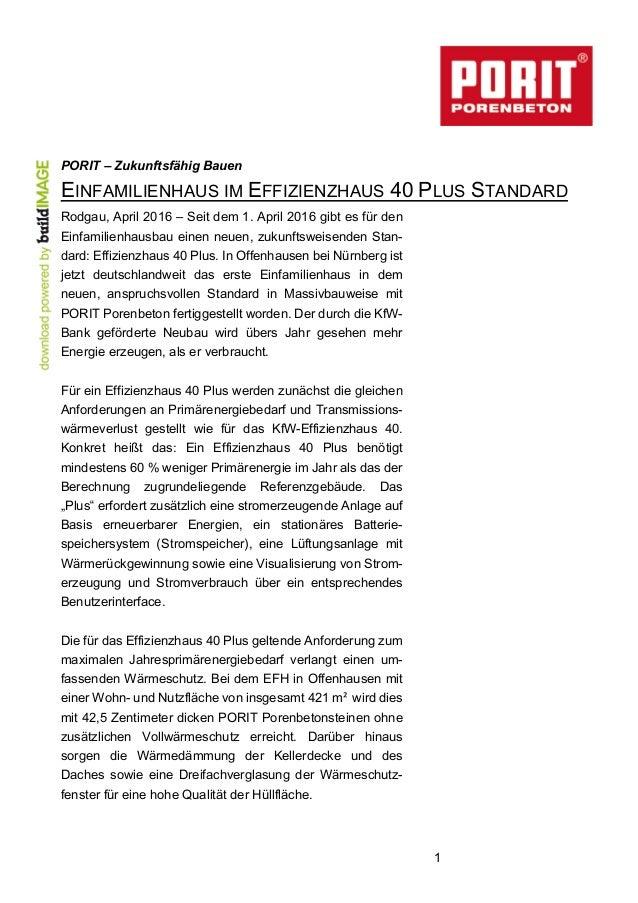 1 PORIT – Zukunftsfähig Bauen EINFAMILIENHAUS IM EFFIZIENZHAUS 40 PLUS STANDARD Rodgau, April 2016 – Seit dem 1. April 201...