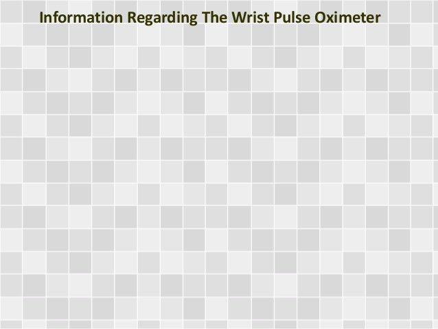 Information Regarding The Wrist Pulse Oximeter