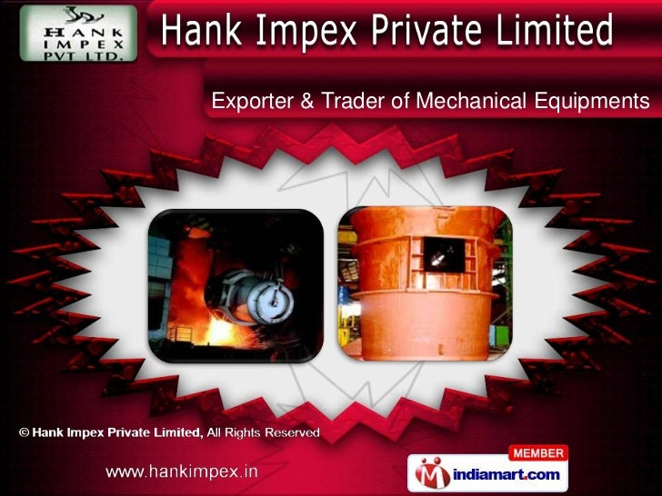 Mechanical Equipment by Hank Impex Private Limited Mumbai