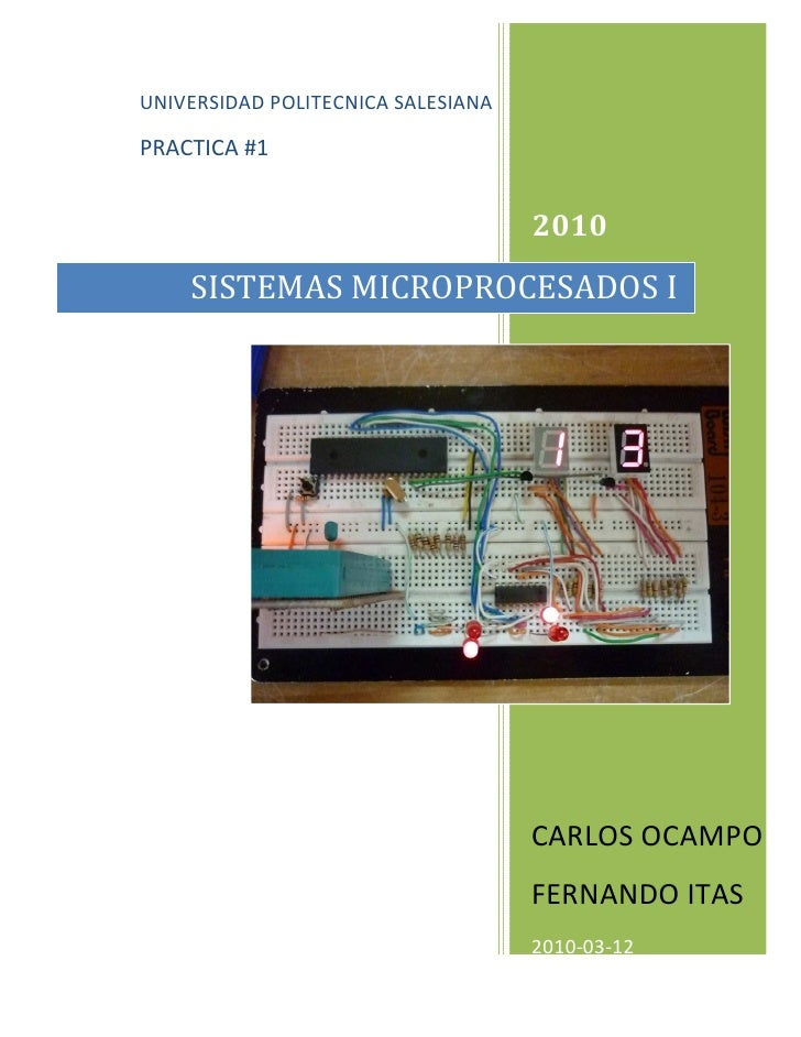 UNIVERSIDAD POLITECNICA SALESIANA  PRACTICA #1                                       2010     SISTEMAS MICROPROCESADOS I  ...
