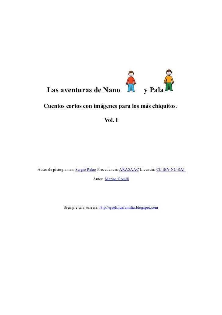 Las aventuras de Nano                                   y Pala   Cuentos cortos con imágenes para los más chiquitos.      ...
