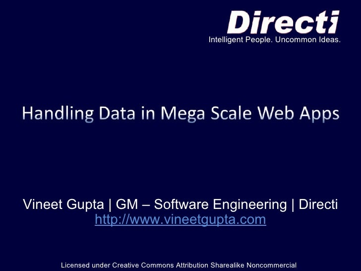 Vineet Gupta | GM – Software Engineering | Directi http://www.vineetgupta.com Licensed under Creative Commons Attribution ...