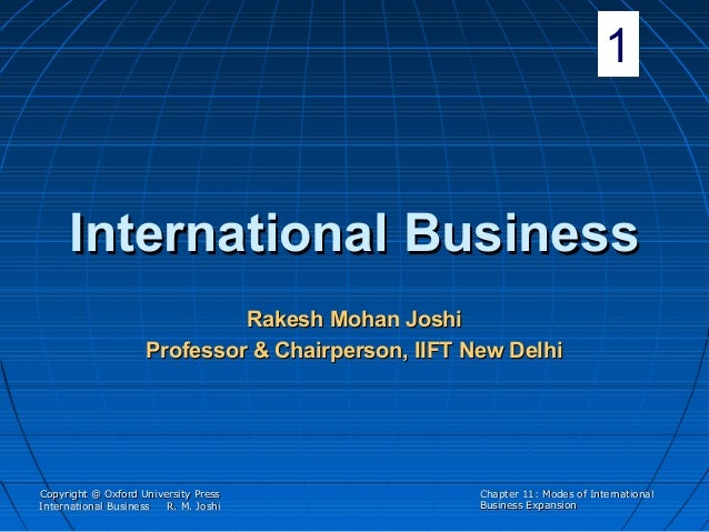 1  International Business Rakesh Mohan Joshi Professor & Chairperson, IIFT New Delhi  Copyright @ Oxford University Press ...