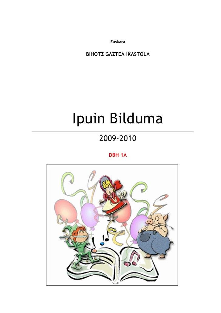 Euskara BIHOTZ GAZTEA IKASTOLAIpuin Bilduma     2009-2010        DBH 1A