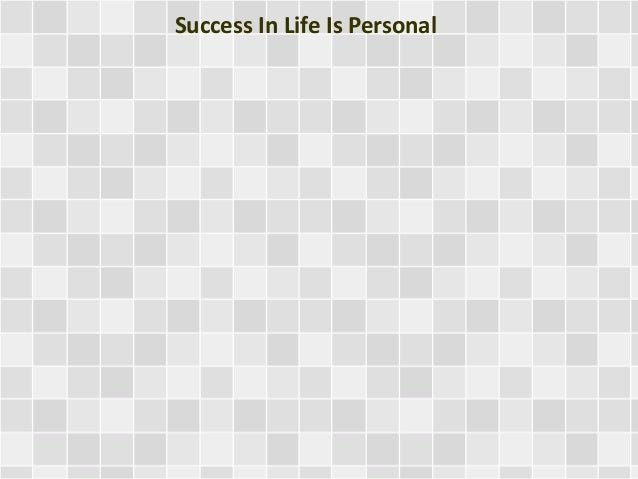 Success In Life Is Personal