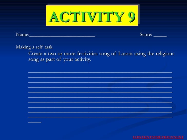 Name:_________________________    Score: _____ Making a self task Create a two or more festivities song of Luzon using the...
