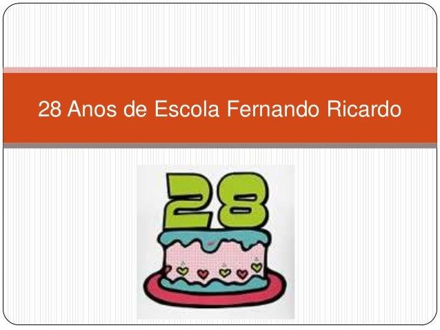 28 Anos de Escola Fernando Ricardo
