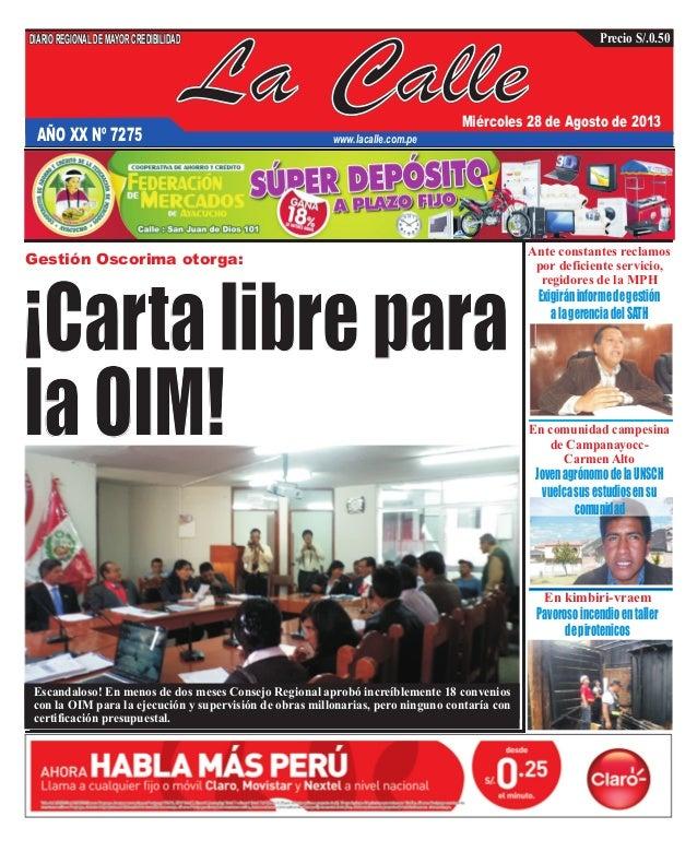 La Calle DIARIOREGIONALDEMAYORCREDIBILIDAD Miércoles 28 de Agosto de 2013 www.lacalle.com.pe Precio S/.0.50 Gestión Oscori...