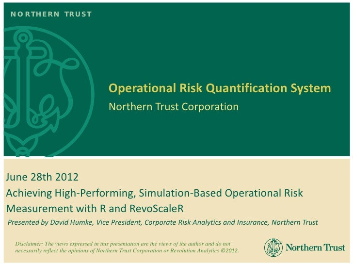 NORTHERN TRUST                                        Operational Risk Quantification System                              ...
