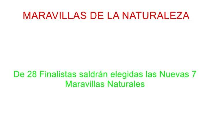 MARAVILLAS DE LA NATURALEZA De 28 Finalistas saldrán elegidas las Nuevas 7 Maravillas Naturales