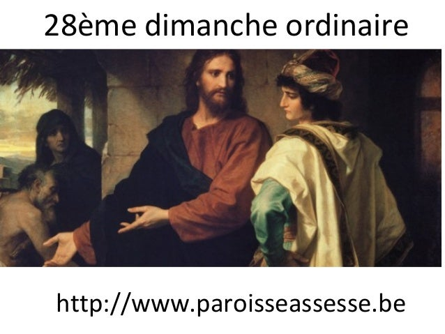 28ème dimanche ordinaire http://www.paroisseassesse.be