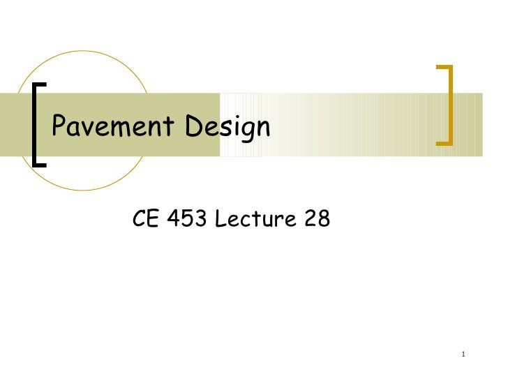 Pavement Design CE 453 Lecture 28