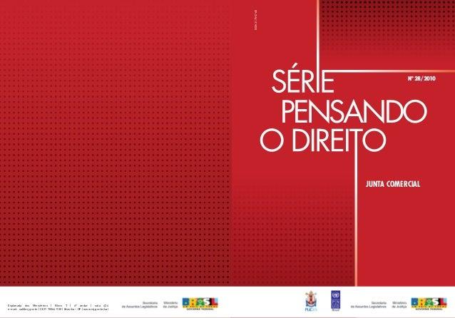 PENSANDO Nº 28/2010 JUNTA COMERCIAL Esplanada dos Ministérios | Bloco T | 4º andar | sala 434 e-mail: sal@mj.gov.br | CEP:...