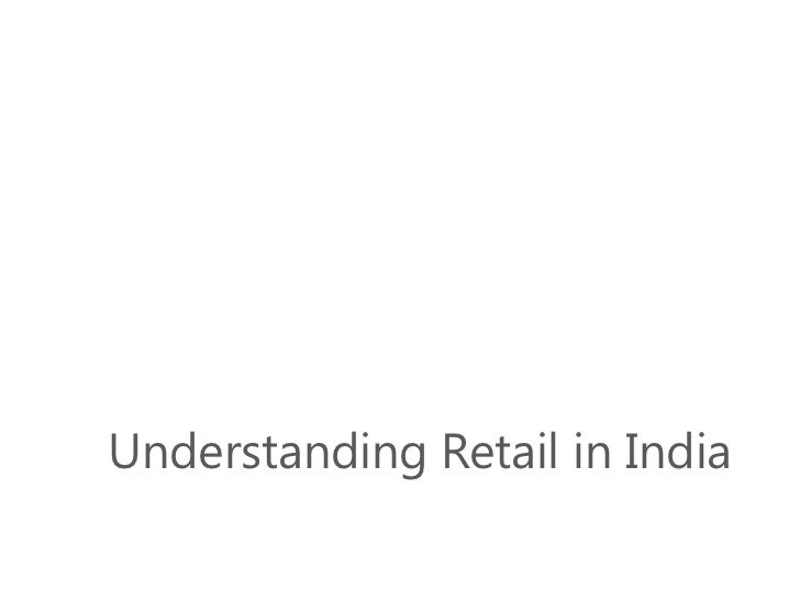 Understanding Retail in India