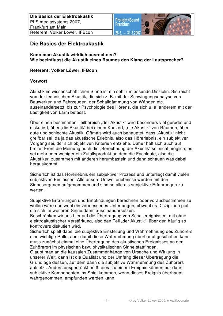 Die Basics der Elektroakustik PLS mediasystems 2007, Frankfurt am Main Referent: Volker Löwer, IFBcon  Die Basics der Elek...