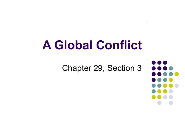 A Global Conflict Chapter 29, Section 3