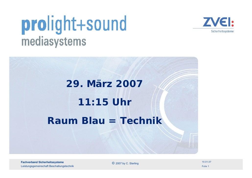29. März 2007                                             11:15 Uhr                     Raum Blau = Technik               ...