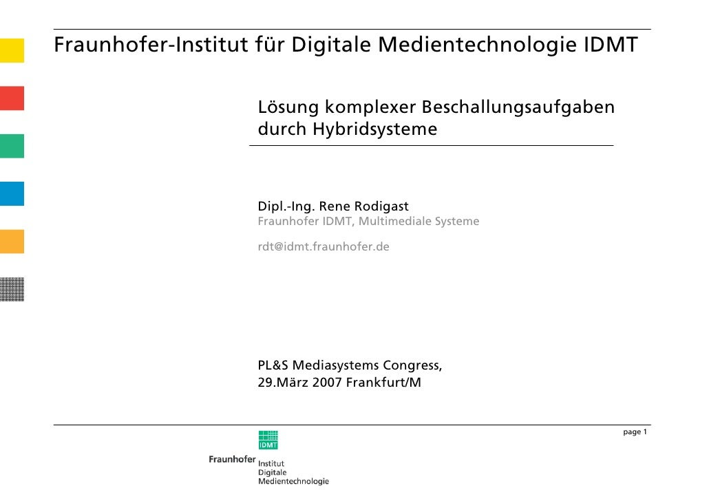 Fraunhofer-Institut für Digitale Medientechnologie IDMT                     Lösung komplexer Beschallungsaufgaben         ...