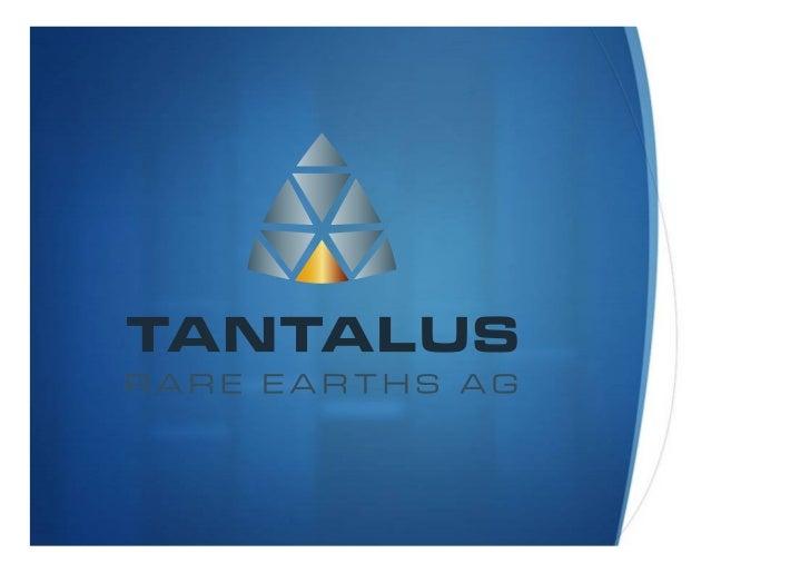 """Ha7ungsausschluss Die Folien dieser Präsenta@on (""""Folien"""") wurden von der Tantalus Rare Earths AG..."""