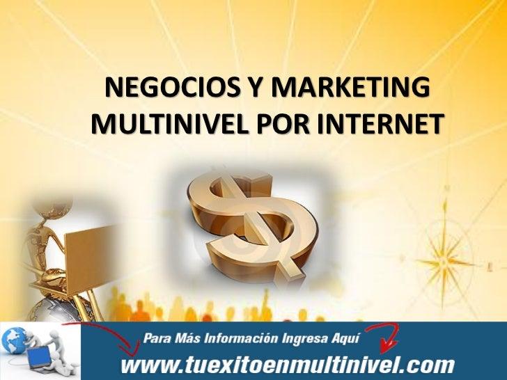 NEGOCIOS Y MARKETINGMULTINIVEL POR INTERNET