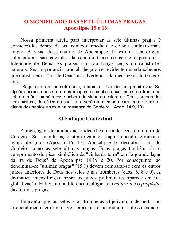 O SIGNIFICADO DAS SETE ÚLTIMAS PRAGAS                  Apocalipse 15 e 16      Nossa primeira tarefa para interpretar as s...