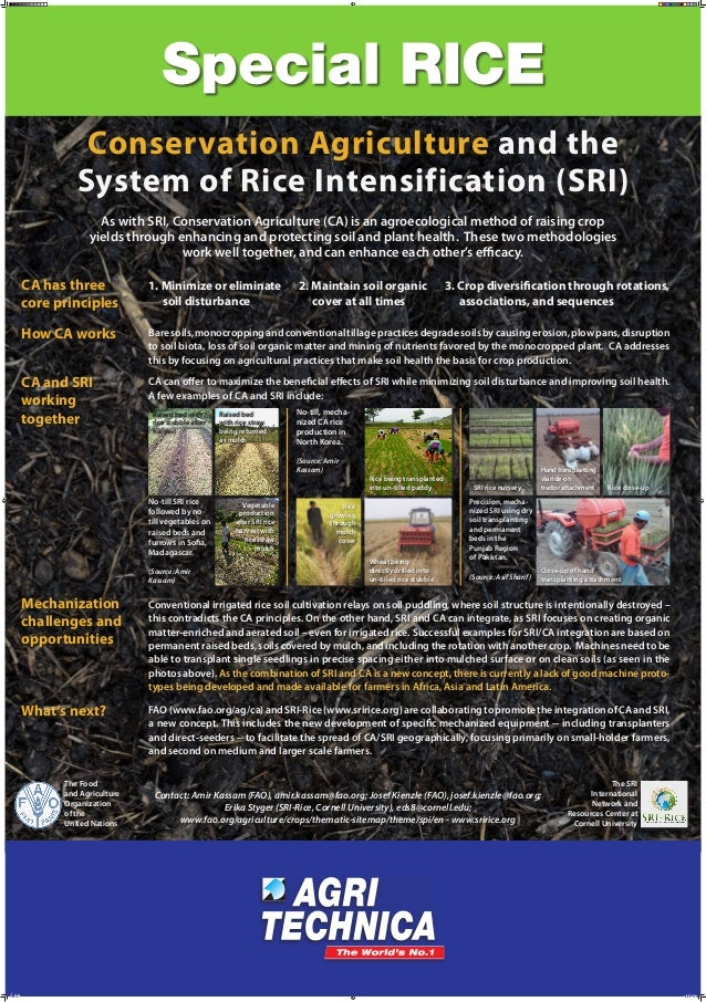 Conservation Agriculture and the System of Rice Intensification (SRI) As with SRI, Conservation Agriculture (CA) is an agr...