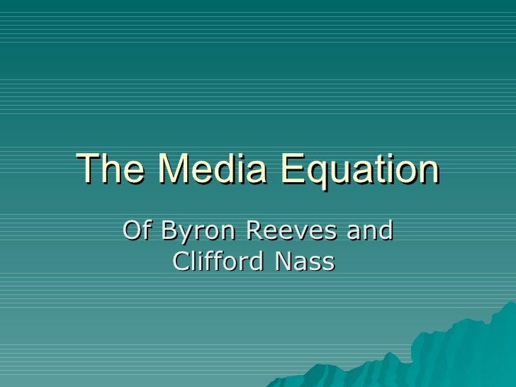 The Media Equation Of Byron Reeves and Clifford Nass