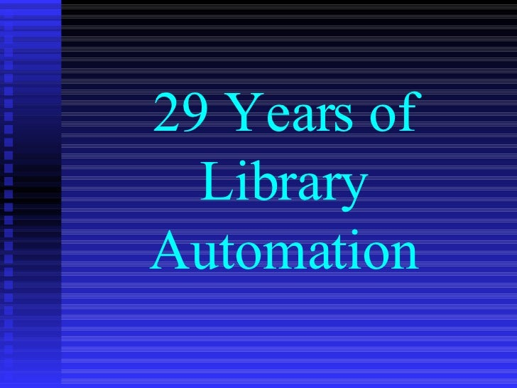 29 Years of Library Automation