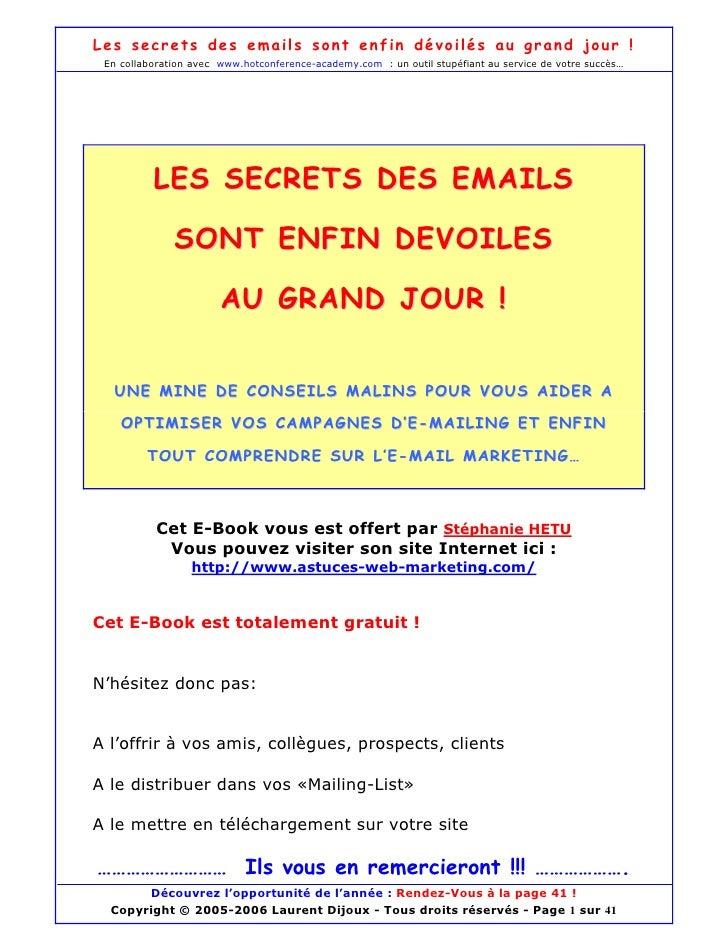 Les secrets des emails sont enfin dévoilés au grand jour !  En collaboration avec www.hotconference-academy.com : un outil...