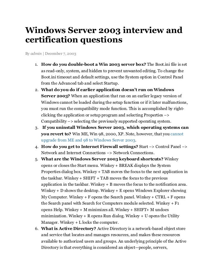 Windows Server 2003 interview andcertification questionsBy admin | December 7, 2003     1. How do you double-boot a Win 20...