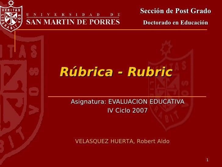 Sección de Post Grado                       Doctorado en Educación     Rúbrica - Rubric   Asignatura: EVALUACION EDUCATIVA...