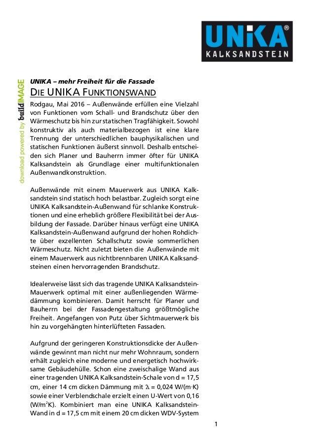 1 UNIKA – mehr Freiheit für die Fassade DIE UNIKA FUNKTIONSWAND Rodgau, Mai 2016 – Außenwände erfüllen eine Vielzahl von F...